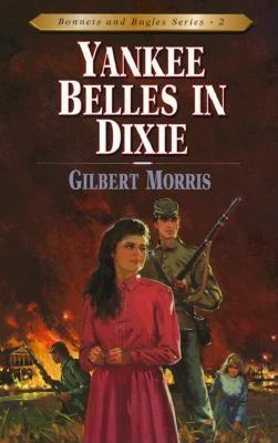 Yankee Belles in Dixie (Bonnets and Bugles, #2)