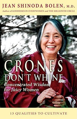 Crones Don't Whine by Jean Shinoda Bolen