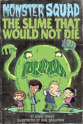 The Slime That Would Not Die by Laura Dower