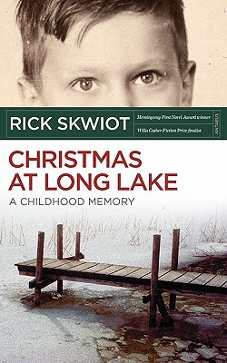 Christmas at Long Lake - A Childhood Memory by Rick Skwiot