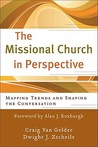 Missional Church in Perspective, The: Mapping Trends and Shaping the Conversation (The Missional Network)