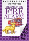 The Case of the Fire Alarm (The Buddy Files, #4)