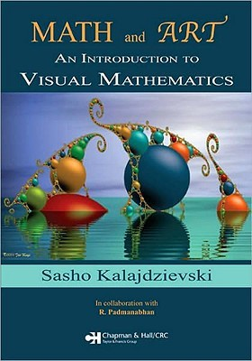 Math and Art: An Introduction to Visual Mathematics [With CDROM]