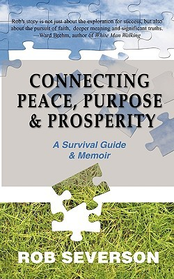 Connecting Peace, Purpose, &amp; Prosperity: A Survival Guide &amp; Memoir