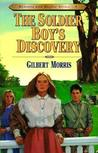 The Soldier Boy's Discovery by Gilbert Morris