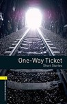 One-Way Ticket (Oxford Bookworms Library: Stage 1)