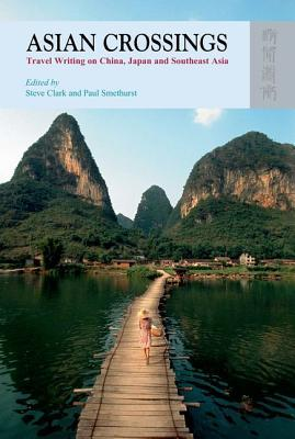 Asian Crossings: Travel Writing on China, Japan and Southeast Asia