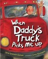 When Daddy's Truck Picks Me Up