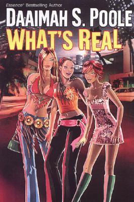What's Real by Daaimah S. Poole