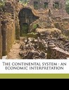 The Continental System: An Economic Interpretation