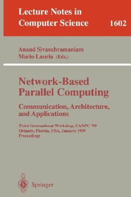 Network Based Parallel Computing: Communication, Architecture, And Applications  by  Mario Lauria