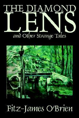 The Diamond Lens and Other Strange Tales