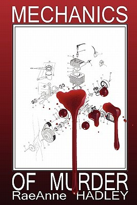 Mechanics of Murder by RaeAnne Hadley
