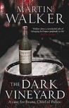 The Dark Vineyard by Martin Walker