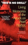 This is No Drill: Living Memories of the Attack on Pearl Harbor