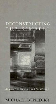 Free download Deconstructing the Kimbell: An Essay on Meaning and Architecture ePub