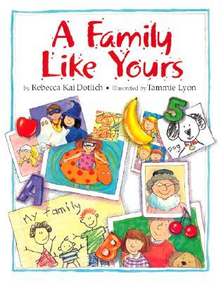 Family Like Yours, A by Rebecca Kai Dotlich