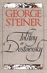 Tolstoy or Dostoevsky: An Essay in the Old Criticism