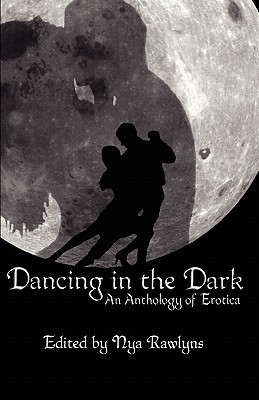 Dancing in the Dark by Nya Rawlyns