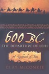 600 BC: The Departure of Lehi: A Landmark of Time