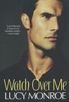 Watch Over Me (Mercenary/Goddard Project, #9) (Goddard Project, #4)