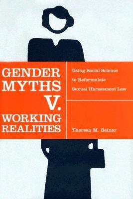 Gender Myths V. Working Realities by Theresa Beiner