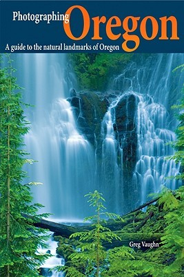 Find Photographing Oregon: A Guide to the Natural Landmarks of Oregon PDF