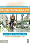 Mirrors and Maps: Discovering Who You Are and Where Youre Going As a Teenage Girl (Invert / Becoming)