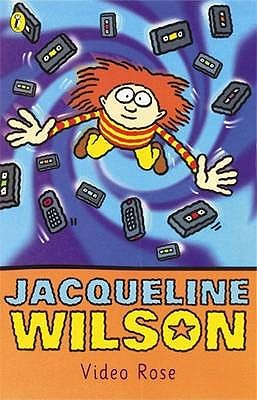 Video Rose by Jacqueline Wilson