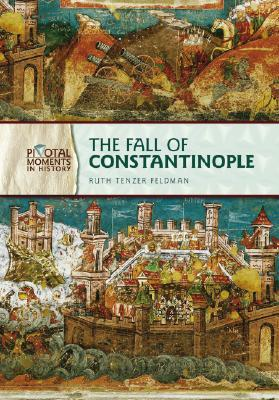 The Fall of Constantinople by Ruth Tenzer Feldman