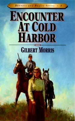 Encounter at Cold Harbor by Gilbert Morris