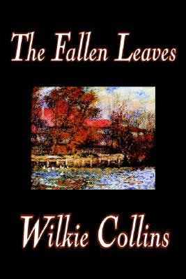 The Fallen Leaves by Wilkie Collins