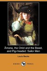 Amona, the Child and the Beast, and Pig-Headed: Sailor Men (Dodo Press)
