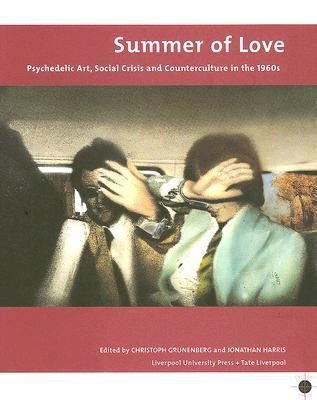 Download for free Summer of Love: Psychedelic Art, Social Crisis and Counterculture in the 1960s RTF