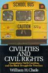 Civilities and Civil Rights: Greensboro, North Carolina, and the Black Struggle for Freedom