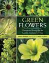 Green flowers: 101 strangely seductive plants
