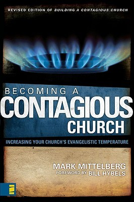 Becoming a Contagious Church by Mark Mittelberg