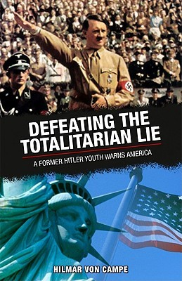 Defeating the Totalitarian Lie: A Former Hitler Youth Warns America