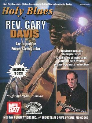 Holy Blues of Rev. Gary Davis: Arranged for Fingerstyle Guitar [With 3 CDs]