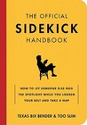 Official Sidekick Handbook, The: How to Let Someone Else Hog the Spotlight While you Loosen Your Belt and Take a Nap
