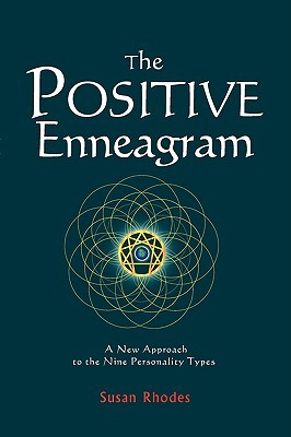 The Positive Enneagram: A New Approach to the Nine Personality Types
