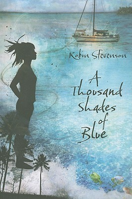A Thousand Shades of Blue by Robin Stevenson