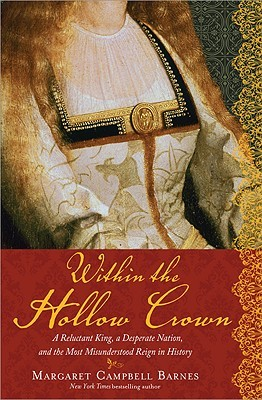 Download Within the Hollow Crown: A Reluctant King, a Desperate Nation, and the Most Misunderstood Reign in History PDF