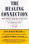 The Healing Connection: How Women Form Relationships in Therapy and in Life