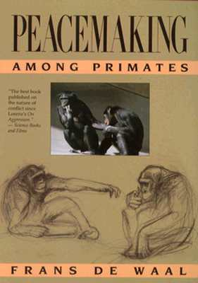 Peacemaking Among Primates by Frans de Waal