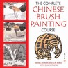 The Complete Chinese Brush Painting Course