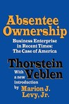 Absentee Ownership: Business Enterprise in Recent Times: The Case of America