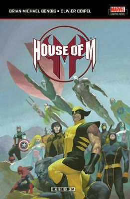 House Of M by Brian Michael Bendis