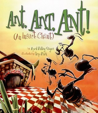 Download free Ant Ant Ant!: An Insect Chant by April Pulley Sayre, Trip Park PDF