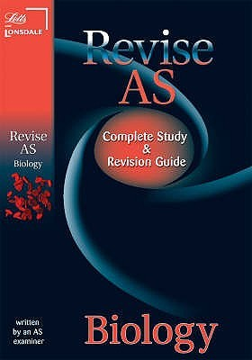 Biology: Complete Study and Revision Guide (Letts Revise AS and A2 - AS)